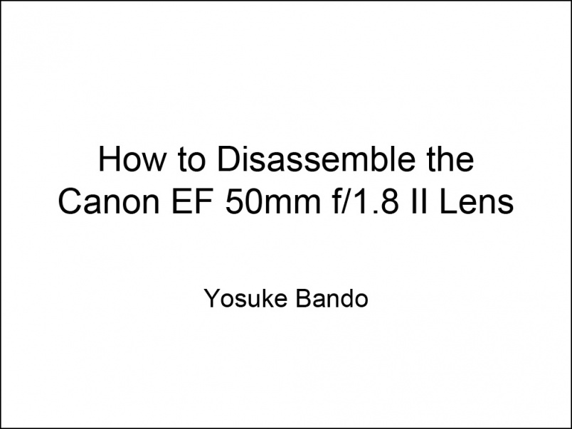 Canon 50mm f1.8-II Disassembly Tutorial